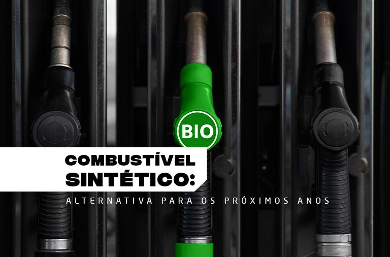 Combustível sintético: uma alternativa para os próximos anos