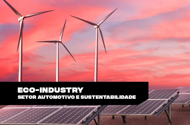Eco-Industry: como a sustentabilidade se integra à indústria automotiva