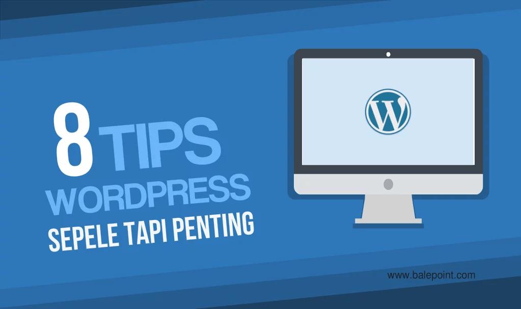 Blogging Series: 8 Tips Praktis WordPress Bagi Pemula