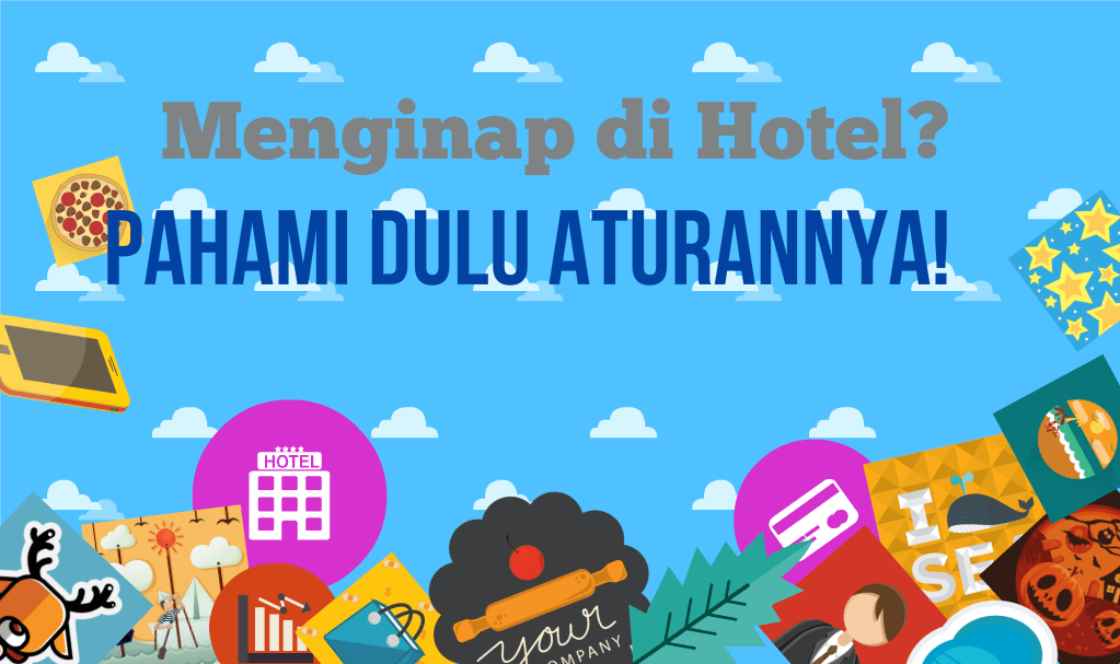 Menginap di Hotel, Pahami Dulu Aturannya, Jangan Gampang Marah!