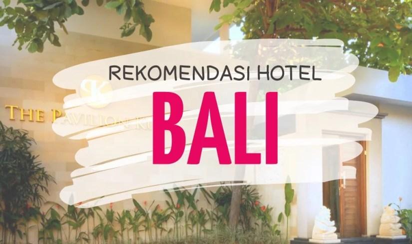 Daftar Rekomendasi Hotel di Bali