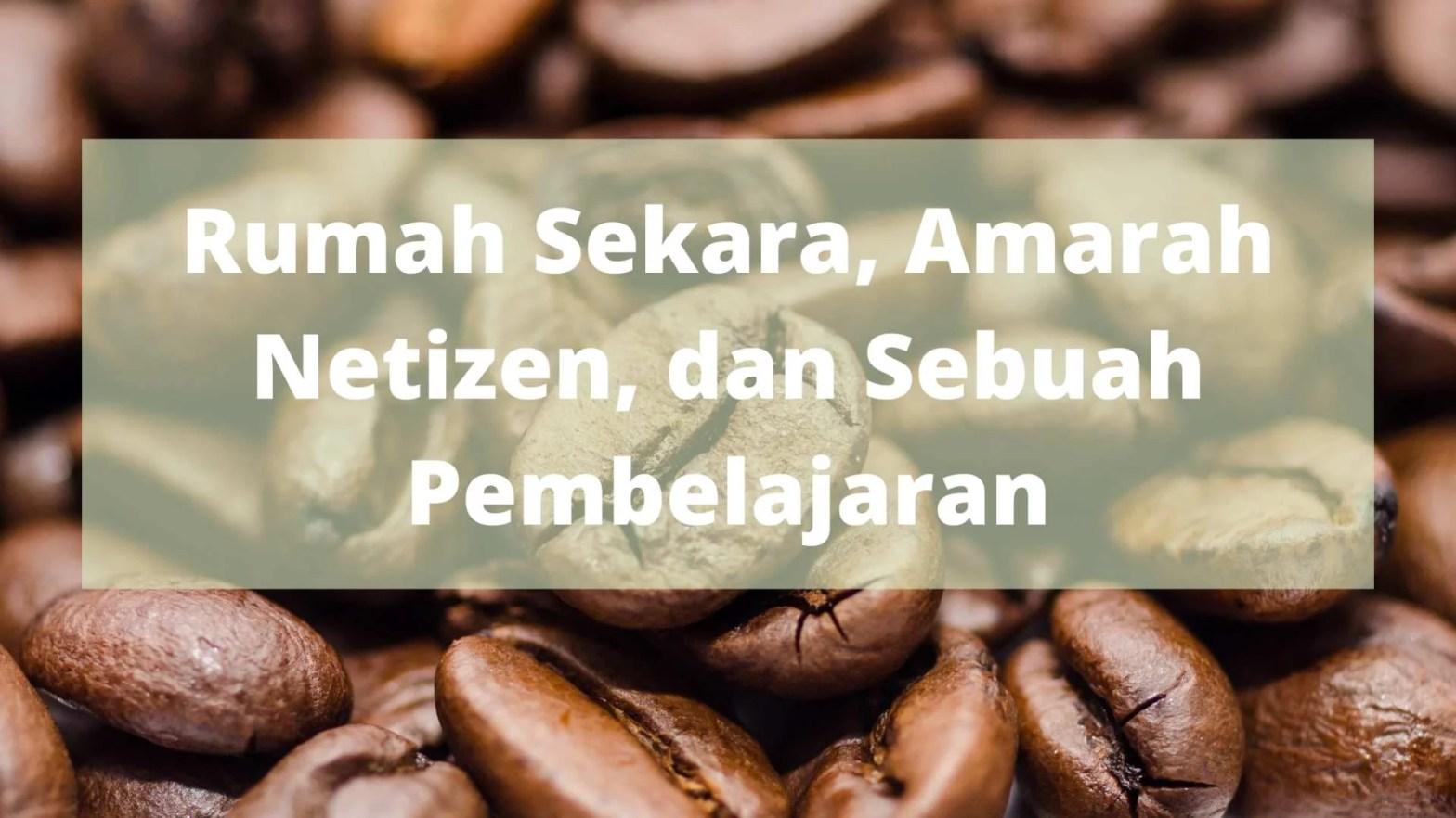 Rumah Sekara dan Netizen Indonesia