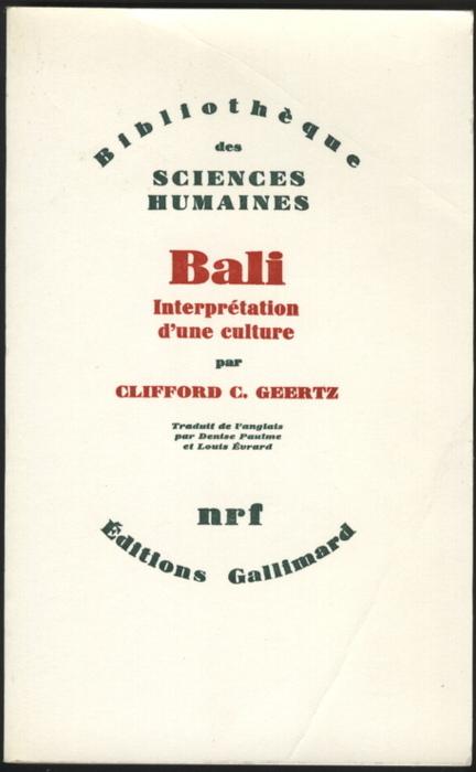 """""""Bali, interprétation d'une culture"""" de Clifford G. Geertz - Anthropologie ; 1973 ; 255 pages ; traduit de l'anglais par Denis Paulme et Louis Evrard"""