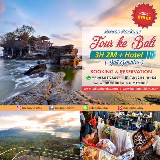 Paket Tour Bali 3H 2M dengan Hotel BTH 03 Bali Gembira