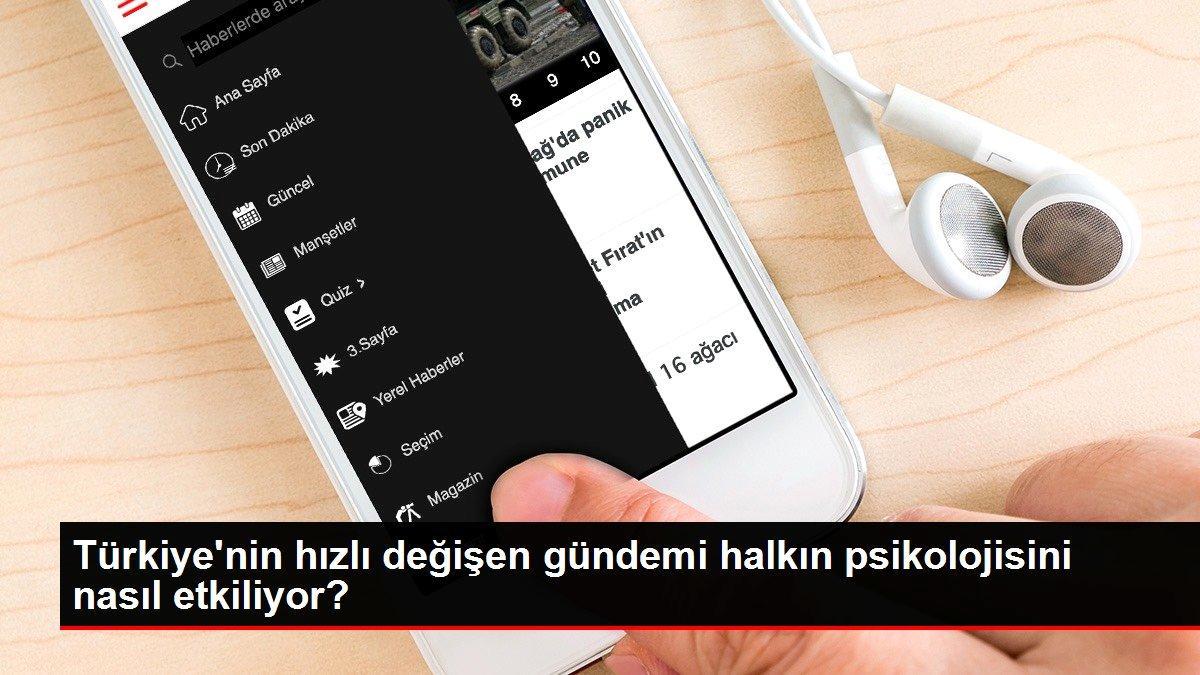 Türkiye'nin hızlı değişen gündemi halkın psikolojisini nasıl etkiliyor?