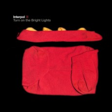 Turn on the bright lights (Interpol)