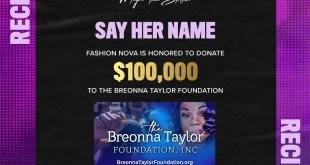 Fashion Nova Donates $100K To The Breonna Taylor Foundation