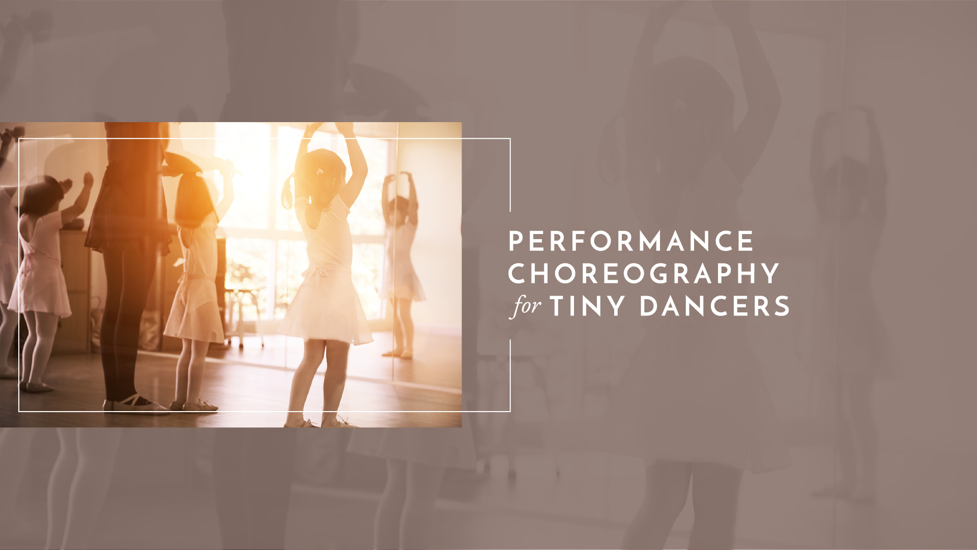 Choreography for Tiny Dancers