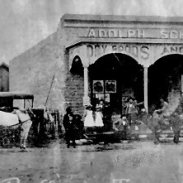 Adoph Schawe Dry Goods and Groceries about 1888 - 1900 Today this is Alejandra's Mexican Food Restaurant and still has the 1880 theme with the original stone walls and wood flooring.