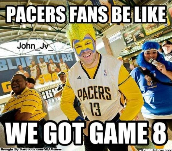 Meme Of The Day Pacers Fans Excited About Game 8 Ballislife Com