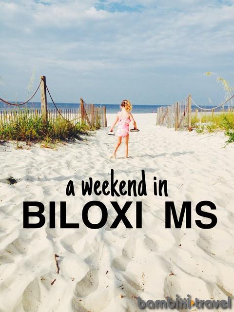 A Weekend In Biloxi Ms Bambini Travel