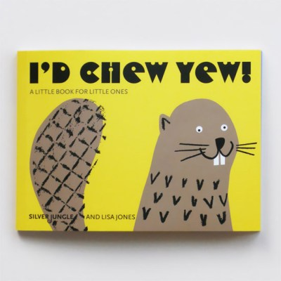 I'd Chew Yew! by Lisa Jones