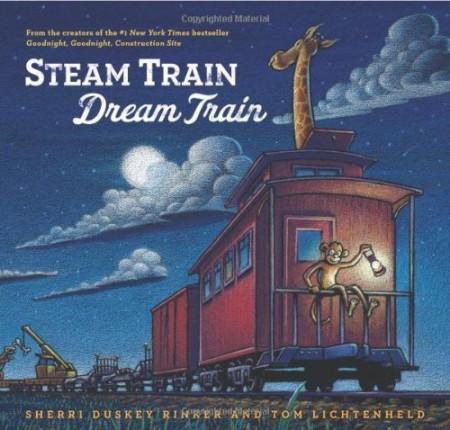 Steam Train Dream Train by Sherri Duskey Rinker