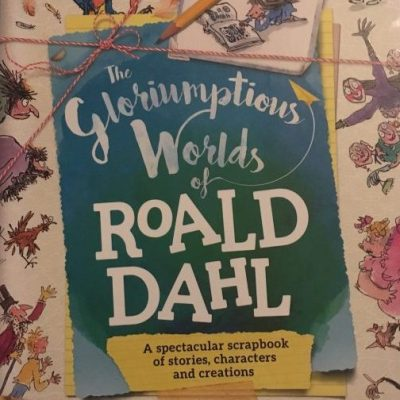 Roald Dahl Day: The Gloriumptious Worlds of Roald Dahl