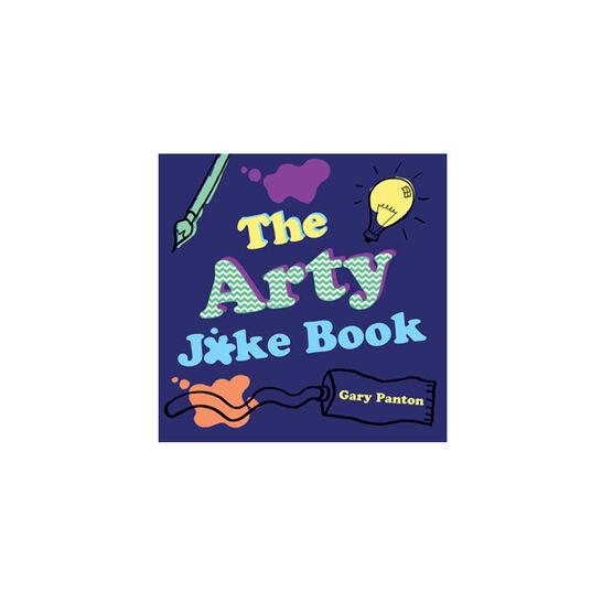 The Arty Joke Book by Gary Panton (Tate, RRP £3.99)