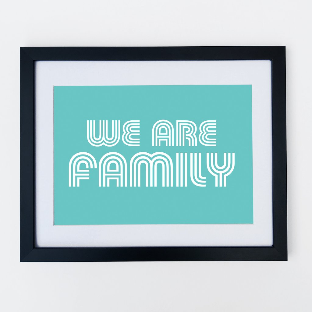 'We Are Family' print, from £10, Disco Kids