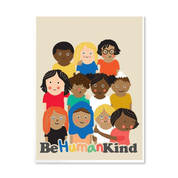 Be Humankind print, £20, Kate Pie Designs