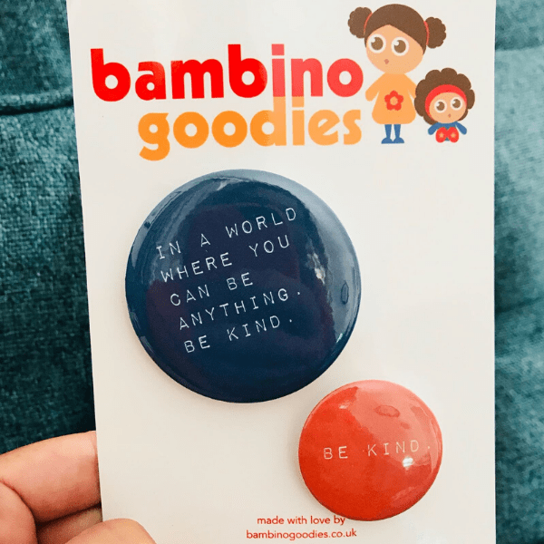 Be Kind badge set, £2.95, Bambino Goodies