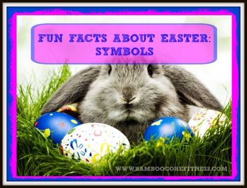 Fun Facts about Easter: Symbols