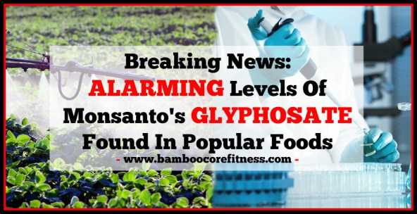 alarming-levels-of-monsantos-glyphosate-found-in-popular-foods
