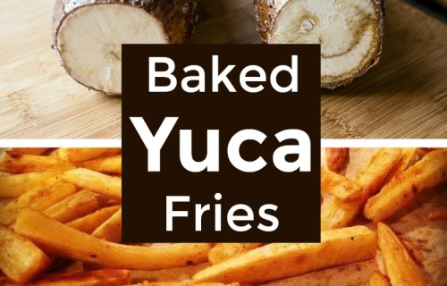 Baked yuca fries recipe