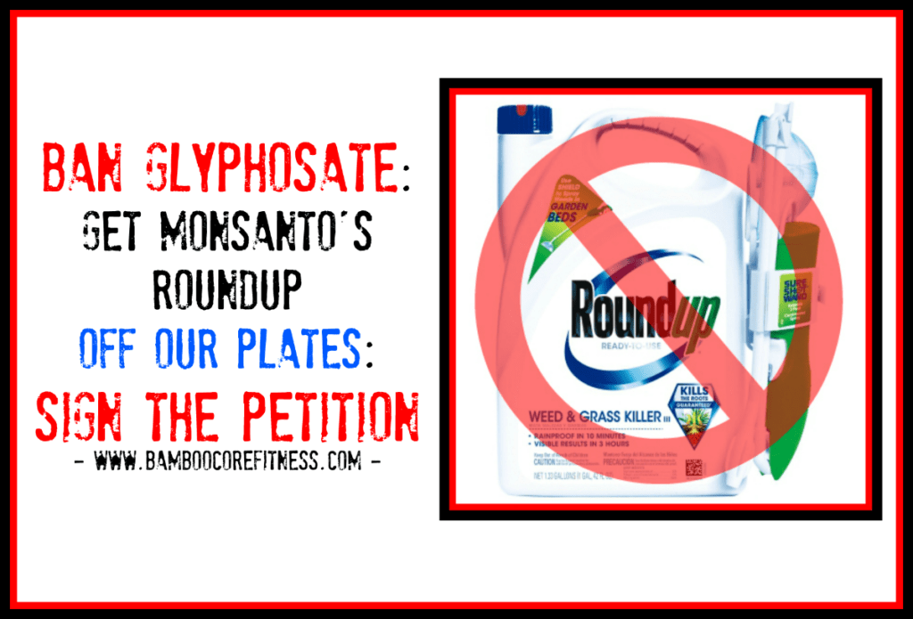 ban_glyphosate_get_monsantos_roundup_off_our_plates