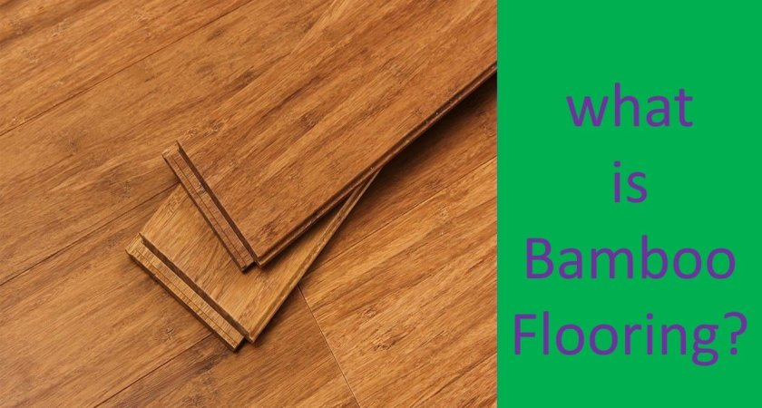 What is Bamboo Flooring?- All You Need To Know About It