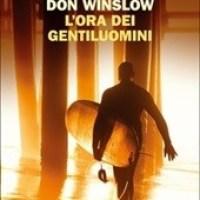 Don Winslow - L'ora dei Gentiluomini (Einaudi Ed., 2016)