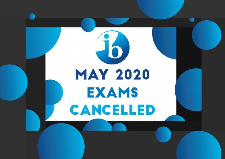 200423 BT visual_May 2020 IB Exams Cancelled