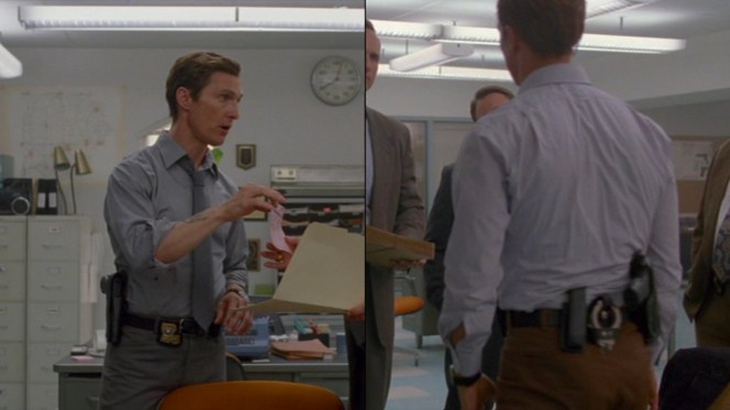 Cohle keeps his jacket off in the LSP station, revealing the tools of his trade around his belt.