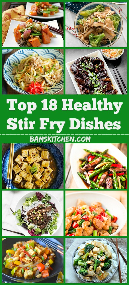 Top 18 Healthy Stir Fry Dishes / http://bamskitchen.com