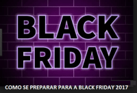 COMO SE PREPARAR PARA A BLACK FRIDAY 2017