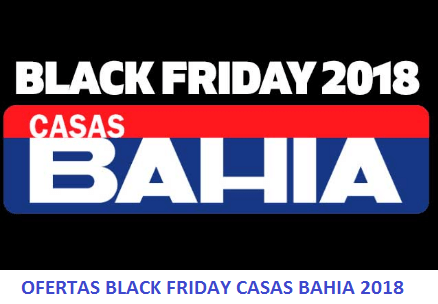 OFERTAS BLACK FRIDAY CASAS BAHIA 2018
