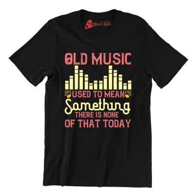 Old Music Used To Mean Something. There Is None Of That Today 01