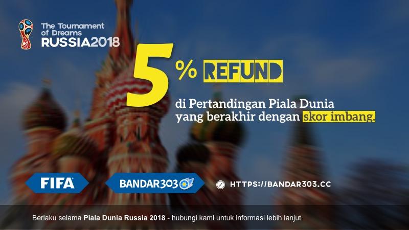 Bonus Refund 5% Draw Imbang Piala Dunia Russia 2018