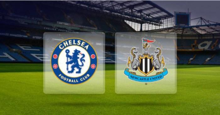 Preview English Premier League Chelsea - Newcastle United