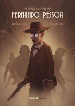 A vida oculta de Fernando Pessoa_capa.indd
