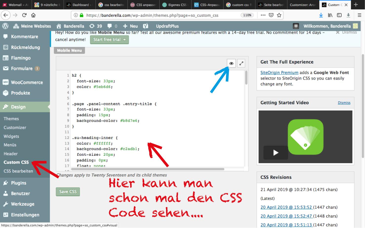 Hier kann man zwar den CSS Code sehen, aber nicht die zugehörige Ansicht erkennen. Dafür mus man auf das Augensymbol oben rechts klicken. Wordpress Custom CSS bearbeiten