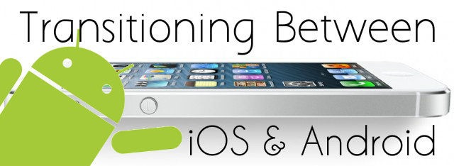 transitioning ios android
