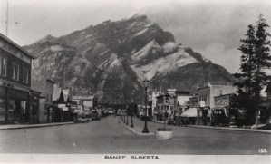 Banff, Alberta, in the Canadian Rockies -- once upon a time.
