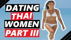 Dating Thai women: Watch this video before you date a Thai woman! [Part III]