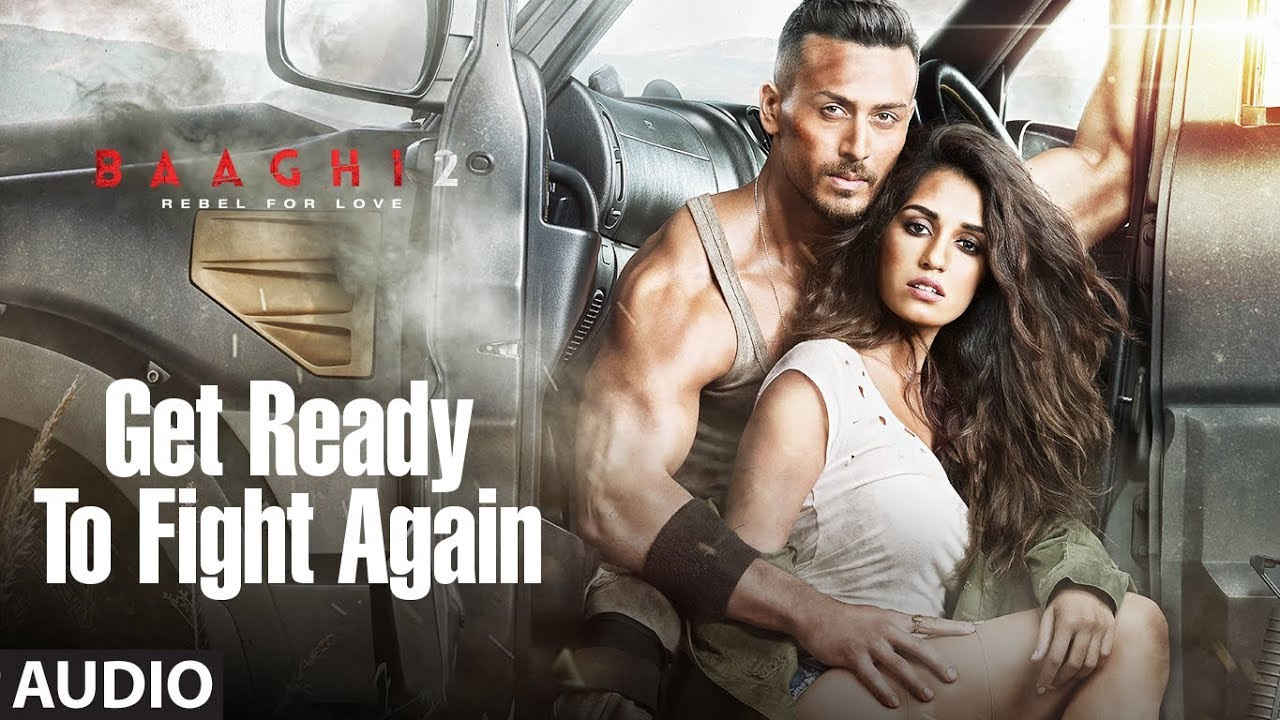 Get Ready To Fight Again Lyrics-Baaghi 2 Theme Song
