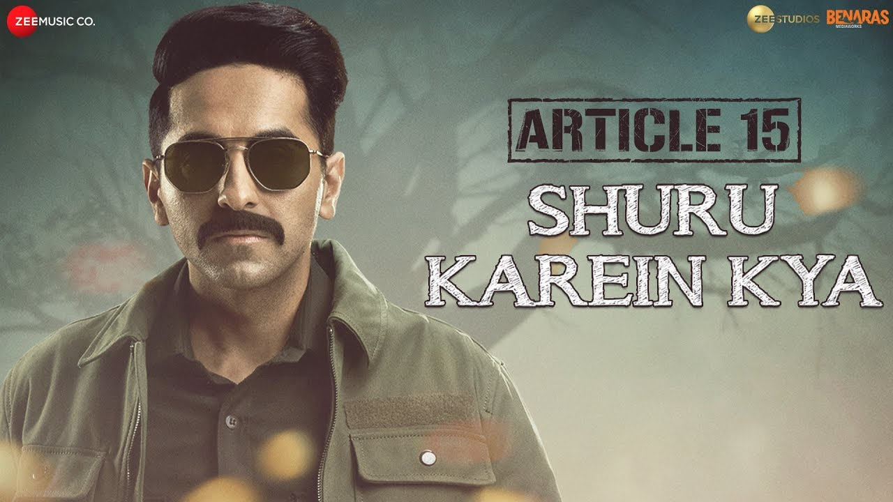 Shuru-Karein-Kya -Full-Song-Lyrics-Article-15-Ayushmann-Khurrana