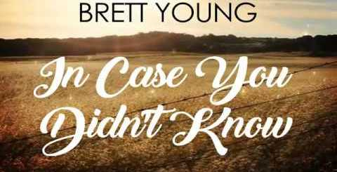 In Case You Didn't Know Full Song Lyrics - Brett Young