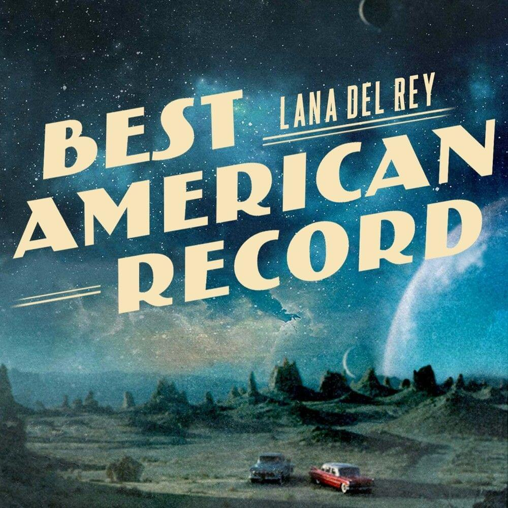 The-Next-Best-American-Record-Full-Song -yrics-By-Lana-Del-Rey