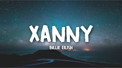 xanny Full song Lyrics By Billie Eilish