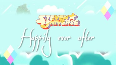 Happily Ever After Full Song Lyrics By Steven Universe