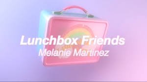 Lunchbox-Friends-Full-Song-Lyrics-Album-K-12-By-Melanie-Martinez