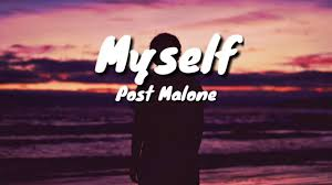 Myself Full Song Lyrics By Post Malone