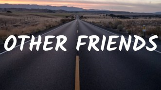 Other Friends Full Song Lyrics By Steven Universe